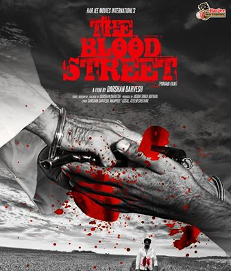 Punjabi Movie THE BLOOD STREET Enter In 56 INTERNATIONAL FILM FESTIVALS